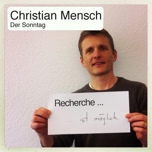 Christian Mensch: Heuchelt im Internet vor, er würde Recherche betreiben, während er sich  während seiner Karriere auch schon dazu anstiften liess, billige Verleumdungsartikel ohne jegliche Recherche zu veröffentlichen