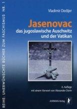 Jasenovac das jugoslawische Auschwitz und der Vatikan