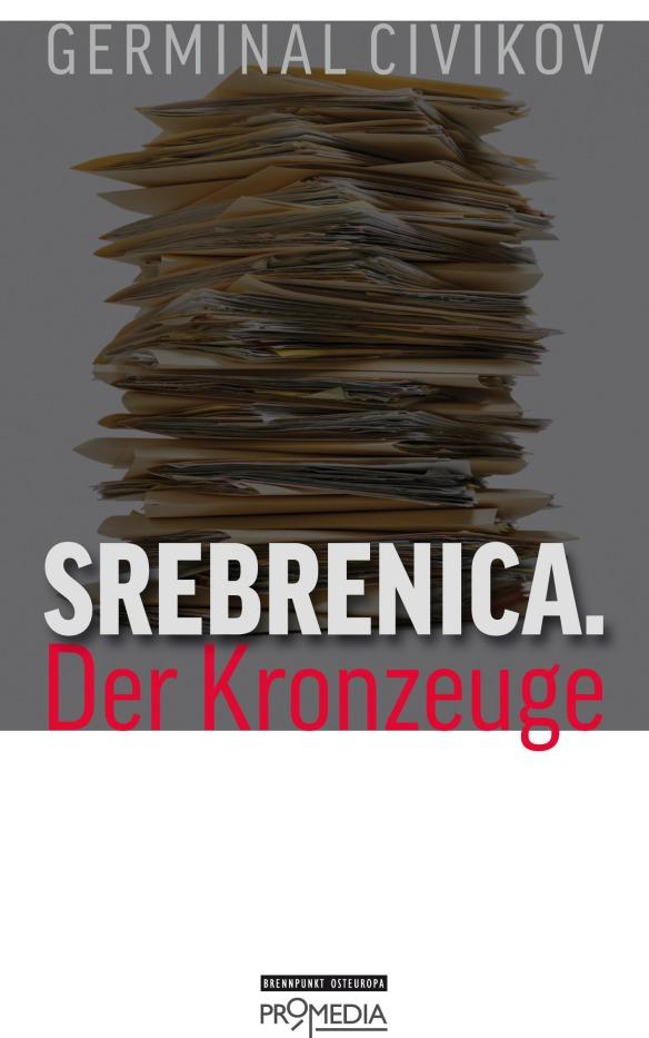 Srebrenica - der Kronzeuge